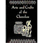 Arts & Crafts of the Cherokee