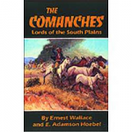 The Comanches: Lords of the Southern Plains