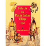 Daily Life in a Plains Indian Village - 1868