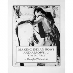 Making Indian Bows & Arrows ... The Old Way