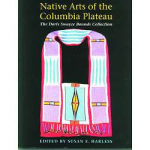Native Arts of the Columbian Plateau