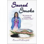 Sacred Smoke: Ancient Art of Smudging for Modern Times